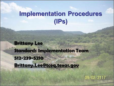 Implementation Procedures (IPs) Brittany Lee Standards Implementation Team