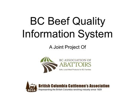BC Beef Quality Information System A Joint Project Of.
