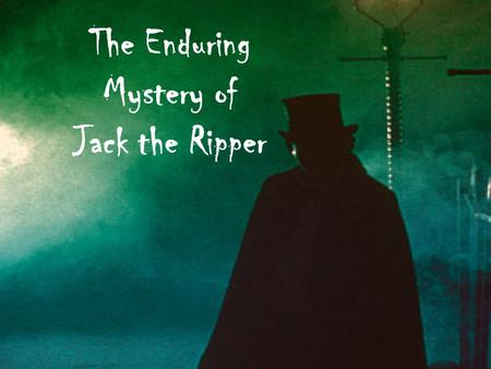 The Enduring Mystery of Jack the Ripper. Background In the mid-19th century, England experienced an influx of Irish immigrants, who swelled the populations.