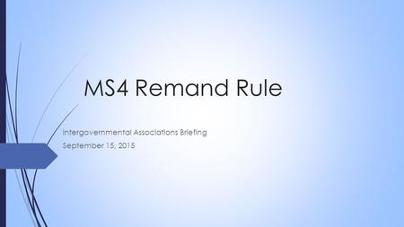 MS4 Remand Rule Intergovernmental Associations Briefing September 15, 2015.