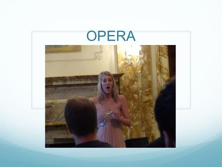 OPERA. Definition A dramatic work set for singers and instrumentalists in one or more acts The work is all sung. There is no spoken dialogue It consists.