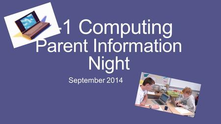 1-1 Computing Parent Information Night September 2014.