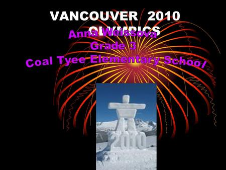 "VANCOUVER 2010 OLYMPICS OLYMPIC MOTTO AND CREED CREED ""The most important thing in the Olympic Games is not to win but to take part, just as the most."