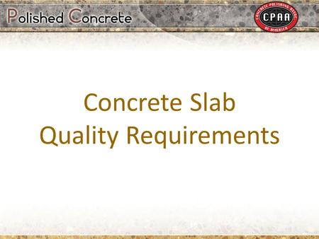 Concrete Slab Quality Requirements. Who Controls Concrete Quality Polishing contractors have to perform work on a concrete floor slab in which they had.