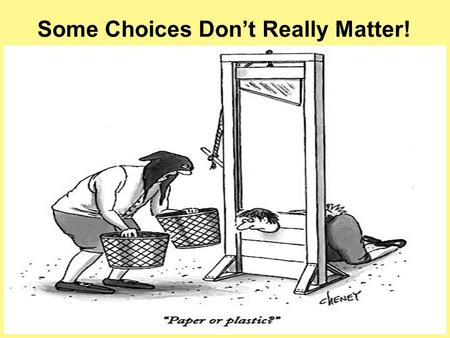Some Choices Don't Really Matter!. Public Support – Single Payer Polls from 2009 1 April, Kaiser Family Foundation 2 January, Grove Insight Opinion Research.