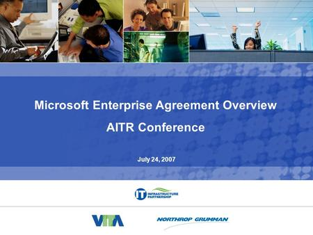 Custom Outsourcer Enterprise Agreement (COEA) - Microsoft 0 Microsoft Enterprise Agreement Overview AITR Conference July 24, 2007.