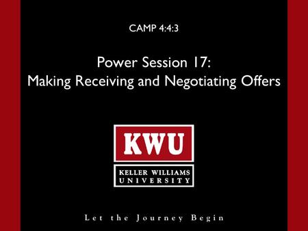 CAMP 4:4:3 Power Session 17: Making Receiving and Negotiating Offers.