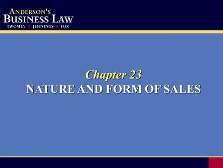 Chapter 23 NATURE AND FORM OF SALES. 2Introduction Contracts for the sale of services and real estate are governed by the common law. Contracts for the.