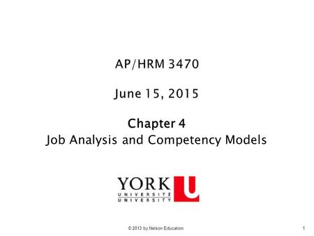 © 2013 by Nelson Education1 Chapter 4 Job Analysis and Competency Models.