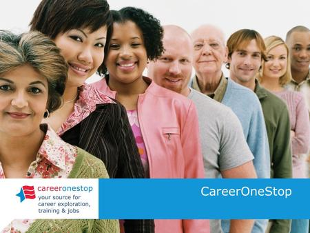 CareerOneStop. About CareerOneStop CareerOneStop offers free, online resources for meeting the career, training, and employment needs of individuals and.