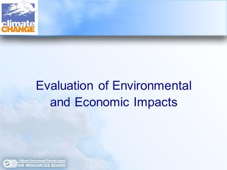 Evaluation of Environmental and Economic Impacts.