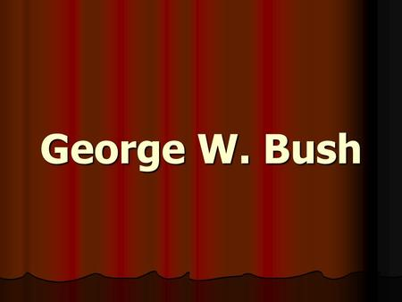 George W. Bush. Election of 2000 Democrats nominated Vice-President Al Gore Democrats nominated Vice-President Al Gore Republicans nominated Texas Governor.