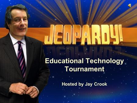 Educational Technology Tournament Hosted by Jay Crook.