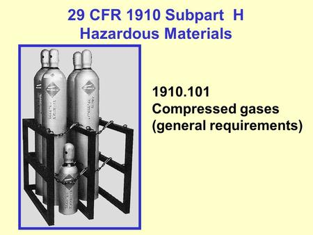 29 CFR 1910 Subpart H Hazardous Materials 1910.101 Compressed gases (general requirements)