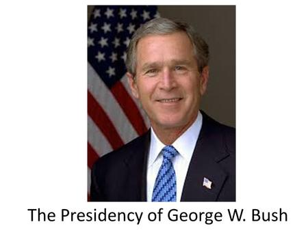 The Presidency of George W. Bush. Election of 2000 Both Gore and Bush did not have enough Electoral Votes to win the election Gore had more popular votes.