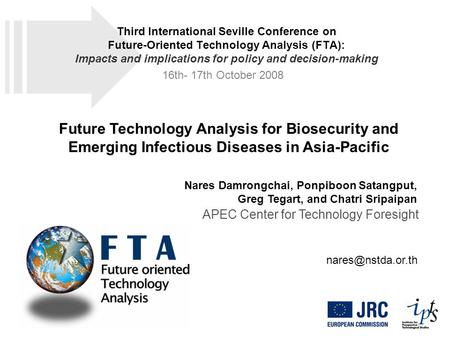 Future Technology Analysis for Biosecurity and Emerging Infectious Diseases in Asia-Pacific Nares Damrongchai, Ponpiboon Satangput, Greg Tegart, and Chatri.