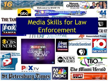 "Media <strong>Skills</strong> for Law Enforcement. ""They're Here!"""