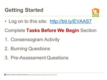 Getting Started Log on to this site:  Complete Tasks Before We Begin Section 1.Consensogram Activity 2.Burning.