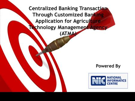Centralized Banking Transaction Through Customized Banking Application for Agriculture Technology Management Agency (ATMA) Powered By.