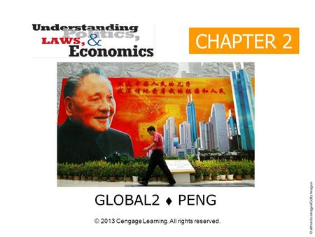 © 2013 Cengage Learning. All rights reserved. CHAPTER 2 GLOBAL2  PENG © altrendo images/Getty Images.