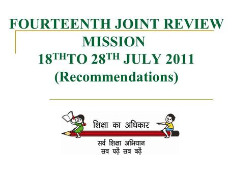 FOURTEENTH JOINT REVIEW MISSION 18 TH TO 28 TH JULY 2011 (Recommendations)