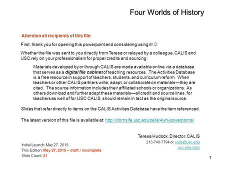 1 Four Worlds of History Materials developed by or through CALIS are made available online via a database that serves as a digital file cabinet of teaching.