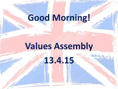 Good Morning! Values Assembly