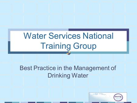 Water Services National Training Group Best Practice in the Management of Drinking Water.