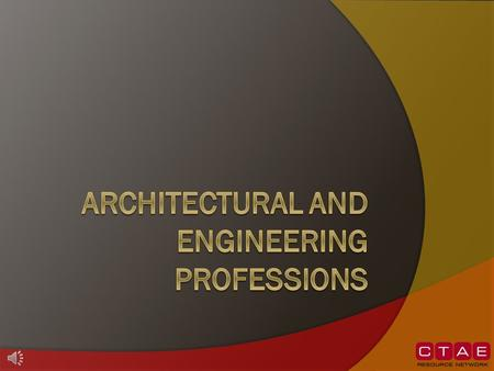 Standards  2.1 Identify the professional and/or trade associations related to the architectural and engineering professions.  2.2 Identify related.