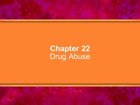Chapter 22 Drug Abuse. © Copyright 2005 Delmar Learning, a division of Thomson Learning, Inc.2 Chapter Objectives 1.Identify the risks and dangers associated.