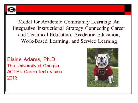 Model for Academic Community Learning: An Integrative Instructional Strategy Connecting Career and Technical Education, Academic Education, Work-Based.