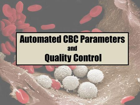 Automated CBC Parameters