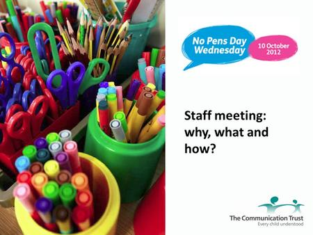 Staff meeting: why, what and how?. Why focus on speaking and listening?