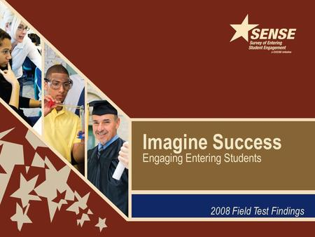 Imagine Success 2008 Field Test Findings Engaging Entering Students.