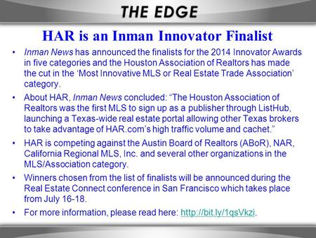 HAR is an Inman Innovator Finalist Inman News has announced the finalists for the 2014 Innovator Awards in five categories and the Houston Association.