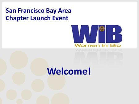 Welcome! San Francisco Bay Area Chapter Launch Event.