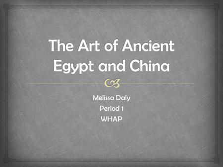 Melissa Daly Period 1 WHAP.  Palette of King Narmer Feature of later Egyptian Art Unification of Egypt Clay.