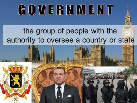 The group of people with the authority to oversee a country or state.