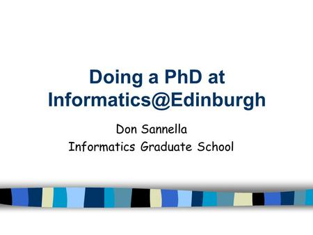 Doing a PhD at Don Sannella Informatics Graduate School.