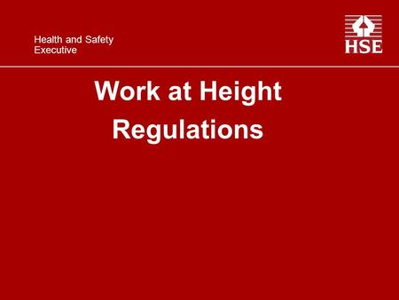 Work at Height Regulations Health and Safety Executive.