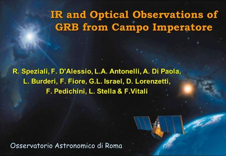 IR and Optical Observations of GRB from Campo Imperatore R. Speziali, F. D'Alessio, L.A. Antonelli, A. Di Paola, L. Burderi, F. Fiore, G.L. Israel, D.