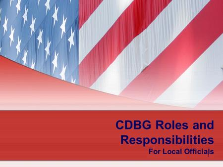 1 CDBG Roles and Responsibilities For Local Officials.