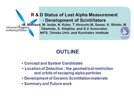 R & D Status of Lost Alpha Measurement - Development of Scintillators M. Nishiura, M. Isobe, N. Kubo, T. Hirouchi,M. Sasao, K. Shinto, M. Okamoto, S. Kitajima,