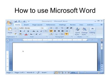How to use Microsoft Word. Where can I find Microsoft Word? How to select, copy and paste information Go to the document from which you wish to copy the.