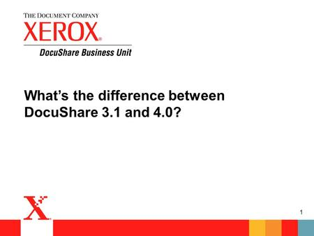 1 What's the difference between DocuShare 3.1 and 4.0?