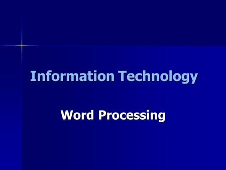 Information Technology Word Processing. Word Processing is the preparation of documents such as letters, reports, memos, books, or any other type of correspondences.