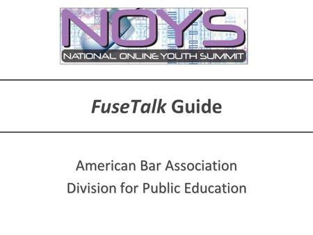 FuseTalk Guide American Bar Association Division for Public Education.