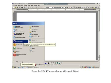 From the START menu choose Microsoft Word. Once Microsoft Word opens choose FILE -> OPEN.