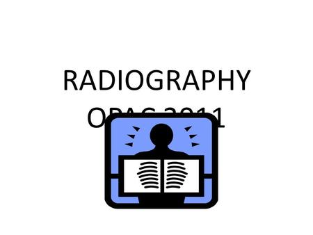 RADIOGRAPHY OPAC 2011. CONTACT DETAILS Madeleine Clare – Faculty Librarian for Health Sciences and Music South campus library – 1 st floor Telephone :