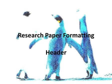 "Header Research Paper Formatting. Start by opening up Microsoft Word under ""All Programs:"""